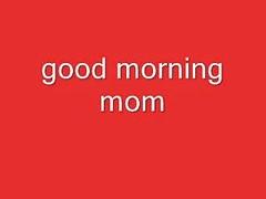 Nice Morning Mom