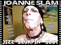 JOANNE SLAM - JIZZ SLURPIN' SLUT
